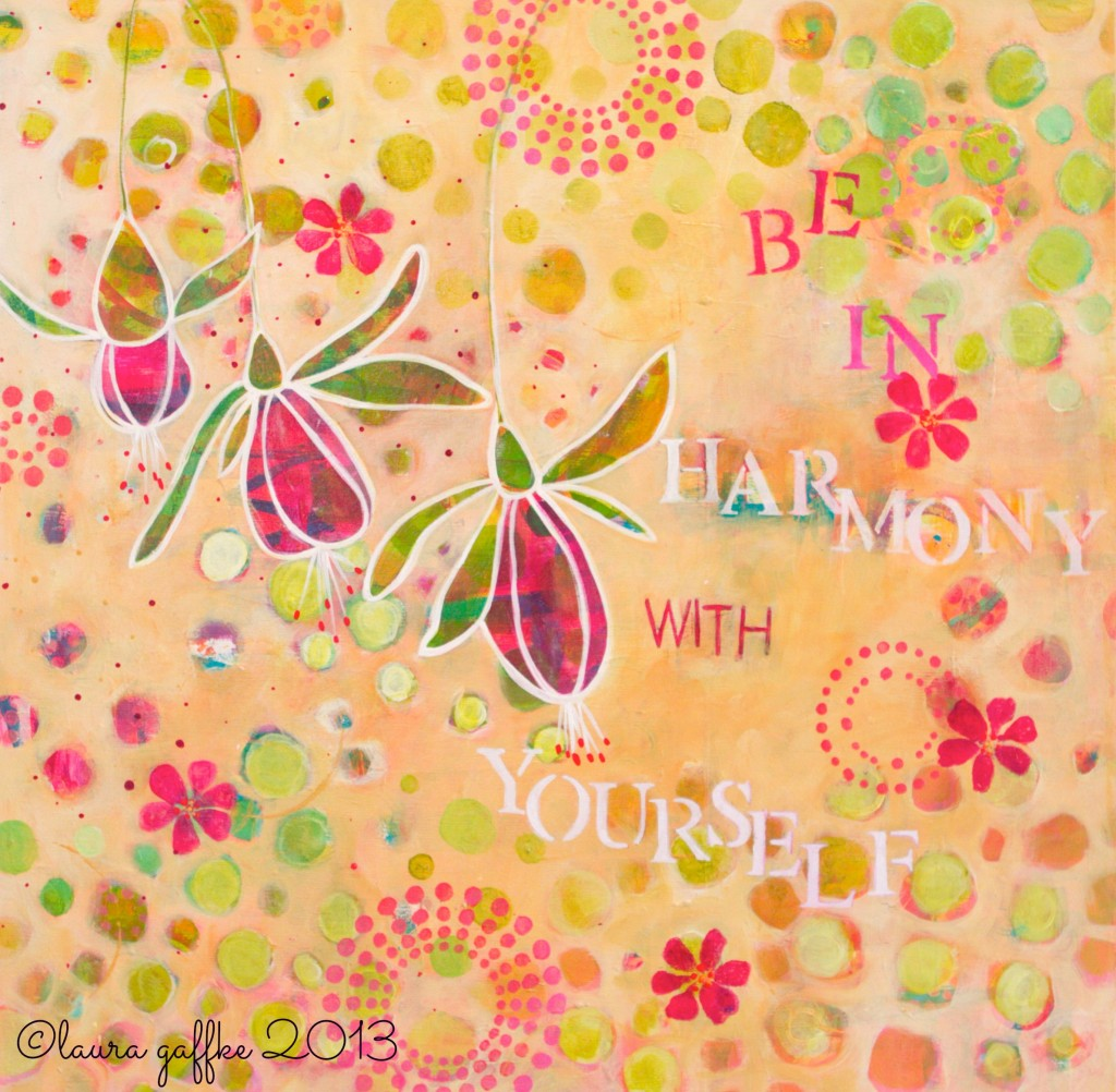 be in harmony with yourself. wm