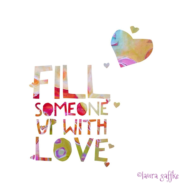 fill someone up with love copy
